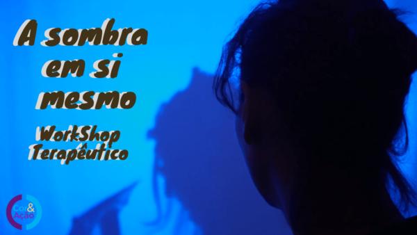 Workshop Terapêutico - A Sombra em Sí Mesmo - Psicologia & Arteterapia